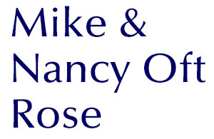 Mike & Nancy Oft Rose